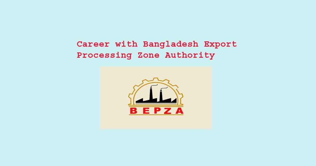 BEPZA Job Circular 2021 : Post 30, Application Deadline May 20